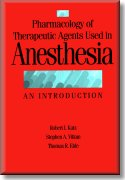 Pharmacology of Theraputic Agents Used in Anesthesia: An Introduction