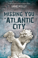 Missing You in Atlantic City by Jane Kelly