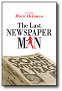 The Last Newspaperman, A novel by Mark Di Ionno