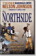 The Northside: African Americans and the Creation of Atlantic City by Nelson Johnson