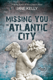 Missing You in Atlantic City (A Meg Daniels Mystery)